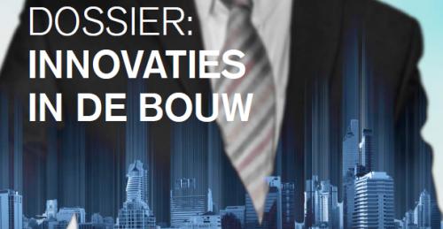 Dossier: Innovatie in de bouw