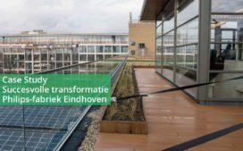 Case Study Succesvolle transformatie Philips-fabriek Eindhoven